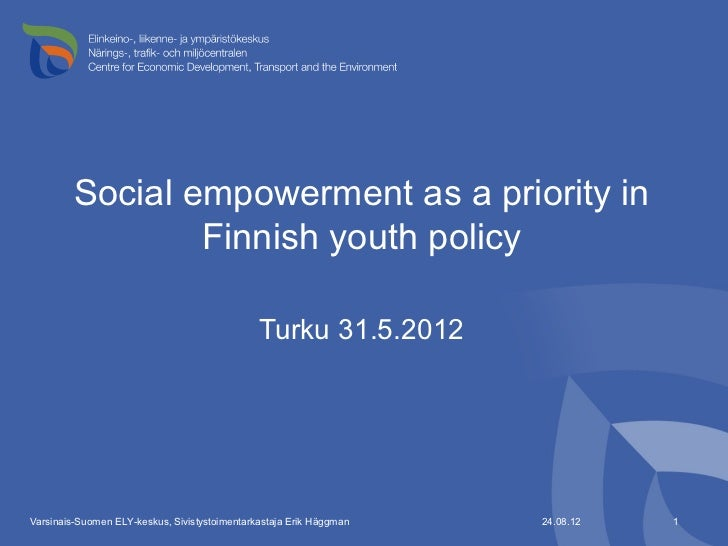 Social empowerment as a priority in                 Finnish youth policy                                               Tur...
