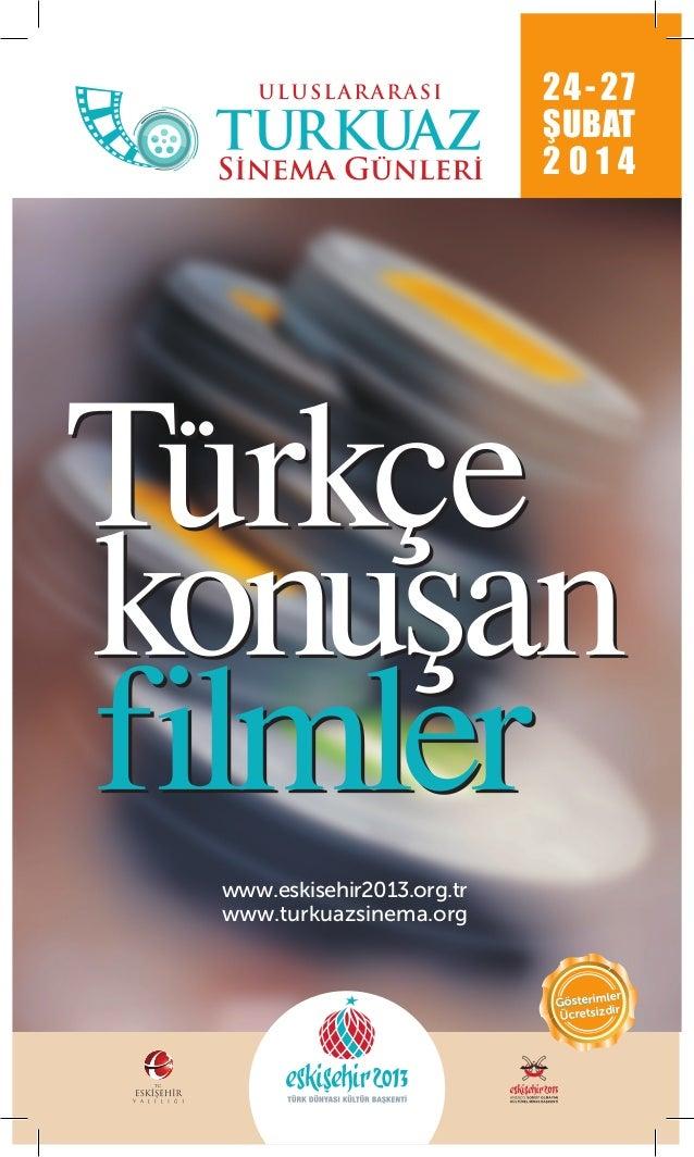 24-27 ŞUBAT 2014  www.eskisehir2013.org.tr www.turkuazsinema.org  ler Gösterim ir Ücretsizd  T.C.  V A