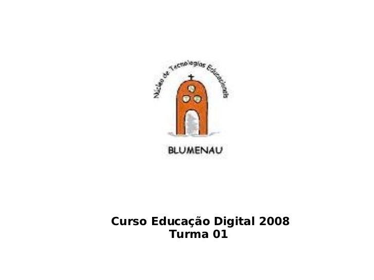 Curso Educação Digital 2008 Turma 01