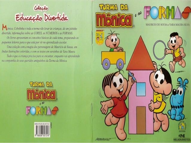 M/ IJRICIO Dli SOUSA e YARA MAURA SH VA  Monica,  Cebolinha e toda a turma vão levar as crianças,  de um jeitinho divertid...