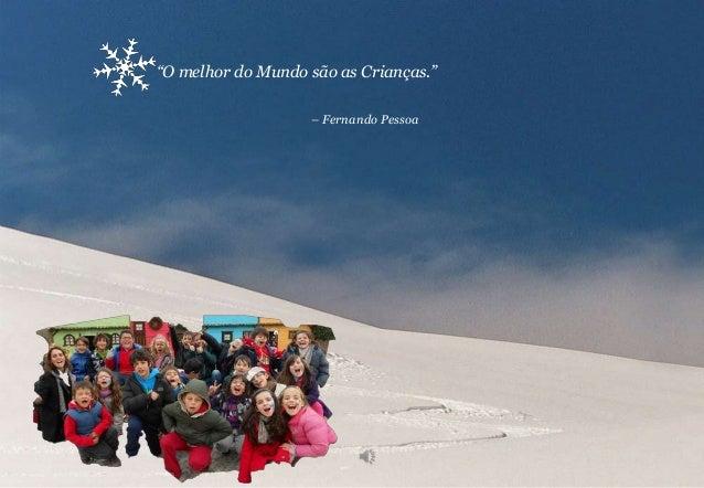 """""""O melhor do Mundo são as Crianças."""" – Fernando Pessoa"""