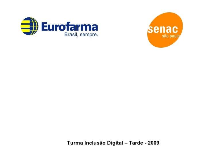 Turma Inclusão Digital – Tarde - 2009