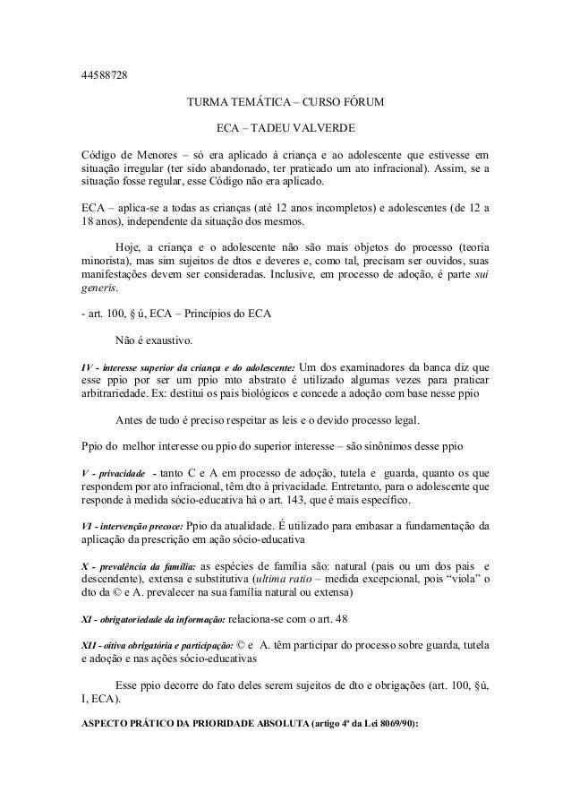 44588728 TURMA TEMÁTICA – CURSO FÓRUM ECA – TADEU VALVERDE Código de Menores – só era aplicado à criança e ao adolescente ...