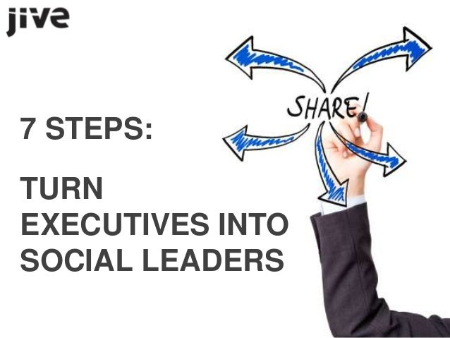 7 STEPS:TURNEXECUTIVES INTOSOCIAL LEADERS