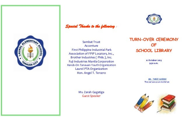 TURN-OVER CEREMONY OF SCHOOL LIBRARY 12 October 2013 9:30 a.m. MS. TARIE SABIDO This serves as an invitation Special Thank...