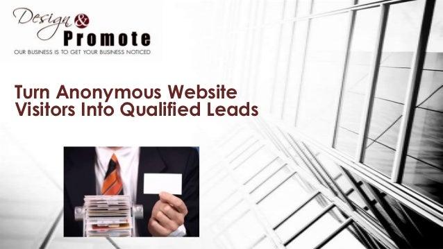 Turn Anonymous WebsiteVisitors Into Qualified Leads