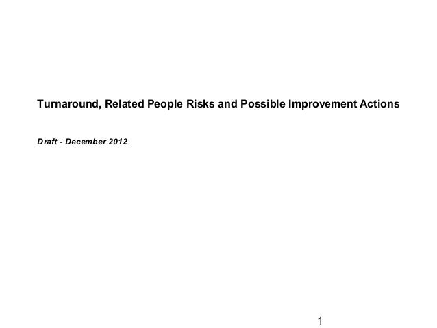 Turnaround, Related People Risks and Possible Improvement ActionsDraft - December 2012                                    ...