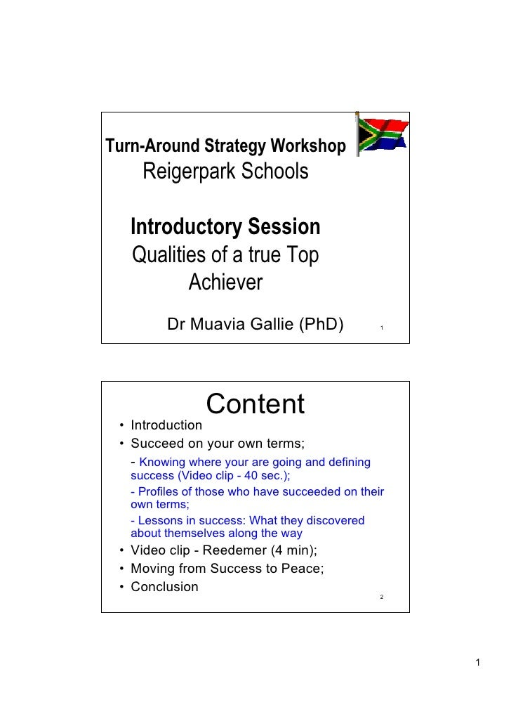 Turn-Around Strategy Workshop     Reigerpark Schools   Introductory Session   Qualities of a true Top          Achiever   ...