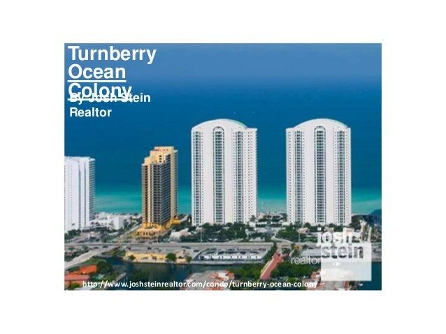 Turnberry Ocean Colony http://www.joshsteinrealtor.com/condo/turnberry-ocean-colony By Josh Stein Realtor