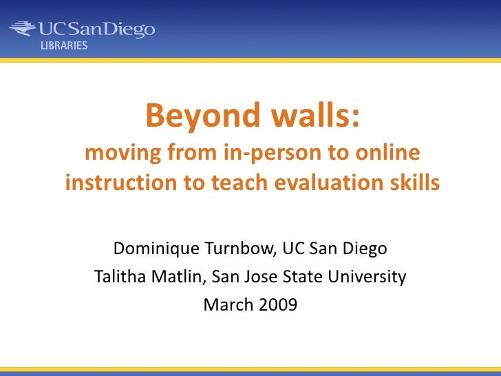 Beyond walls: moving from in-person to online instruction to teach evaluation skills<br />Dominique Turnbow, UC San Diego<...