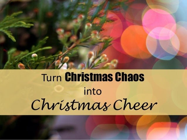 Turn Christmas Chaos into Christmas Cheer