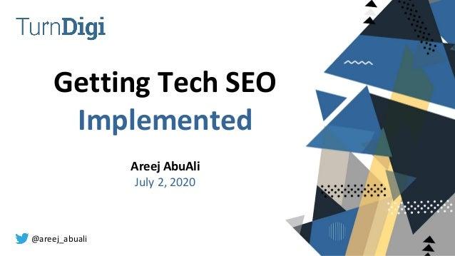 @areej_abuali Getting Tech SEO Implemented Areej AbuAli July 2, 2020