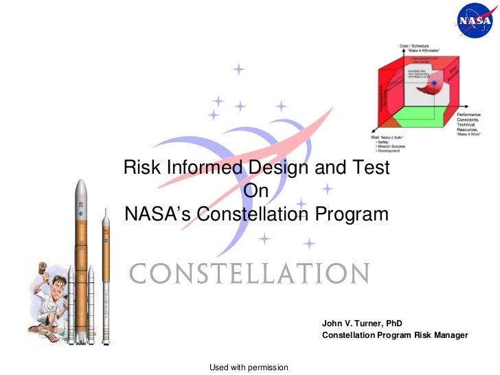 Risk Informed Design and Test             OnNASA's Constellation Program                                John V. Turner, Ph...