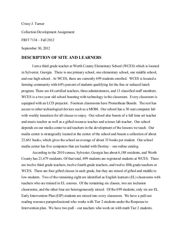 Crissy J. Turner Collection Development Assignment FRIT 7134 – Fall 2012 September 30, 2012 DESCRIPTION OF SITE AND LEARNE...