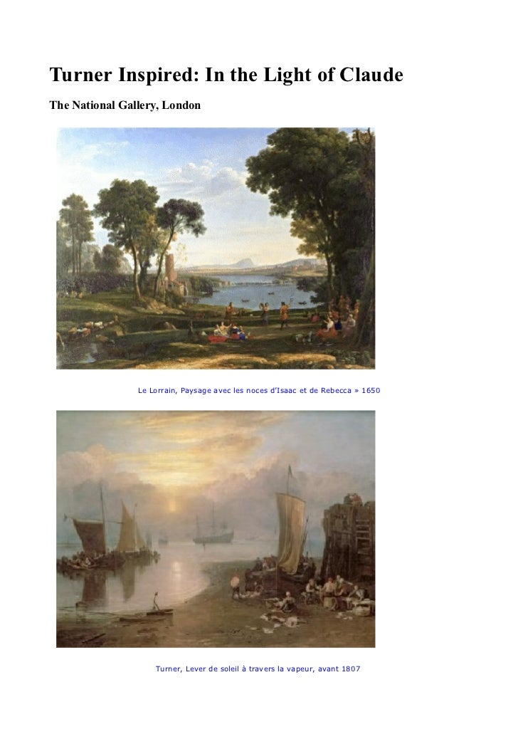 Turner Inspired: In the Light of ClaudeThe National Gallery, London                Le Lorrain, Paysage avec les noces d'Is...