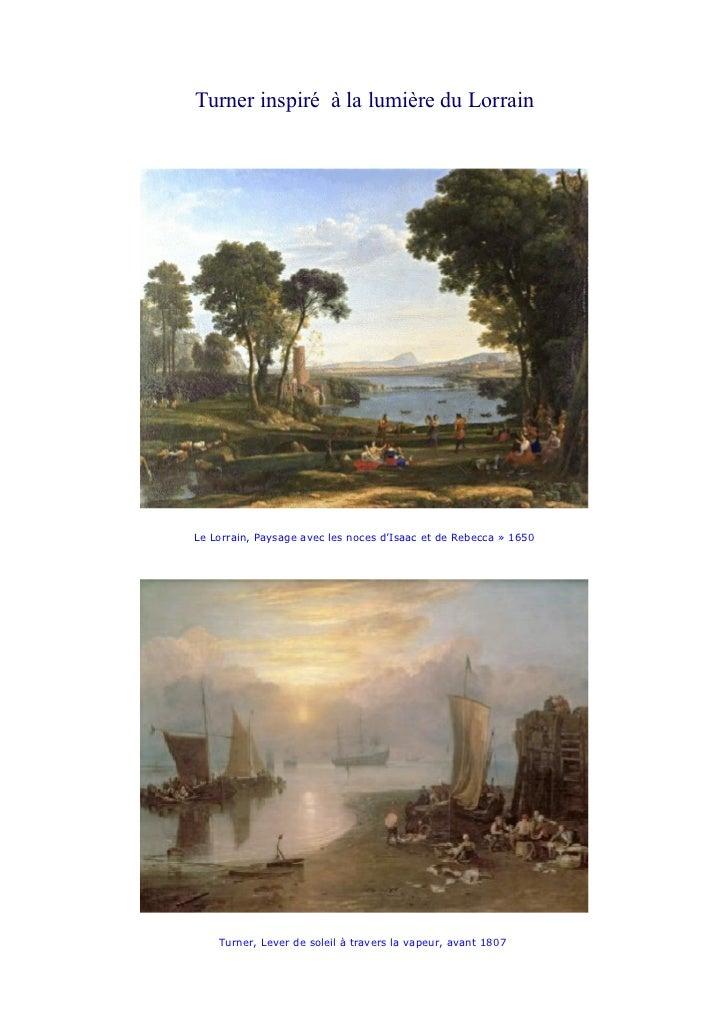 Turner inspiré à la lumière du LorrainLe Lorrain, Paysage avec les noces d'Isaac et de Rebecca » 1650    Turner, Lever de ...