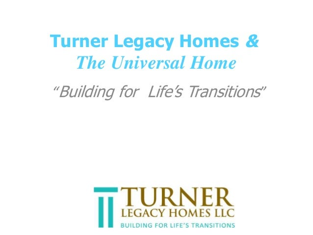 """Turner Legacy Homes & The Universal Home """"Building for Life's Transitions"""""""