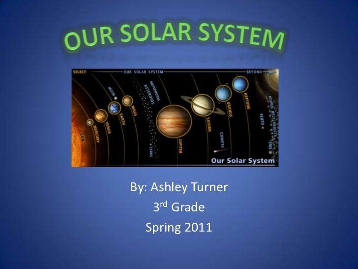 By: Ashley Turner    3rd Grade  Spring 2011