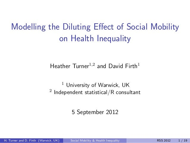 Modelling the Diluting Effect of Social Mobility                 on Health Inequality                             Heather T...
