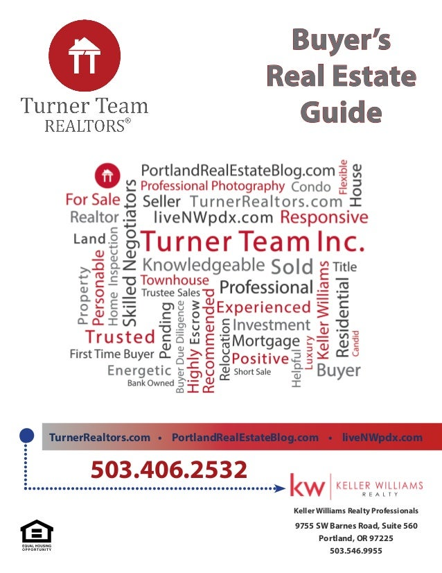 Keller Williams Realty Professionals 9755 SW Barnes Road, Suite 530 Portland, OR 97225 503.546.9955 TurnerRealtors.com	•	P...
