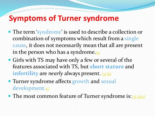 the turner syndrome causes symptoms and treatment Turner syndrome is a chromosomal disorder that affects only females it can have physical effects but it does not normally affect intelligence.
