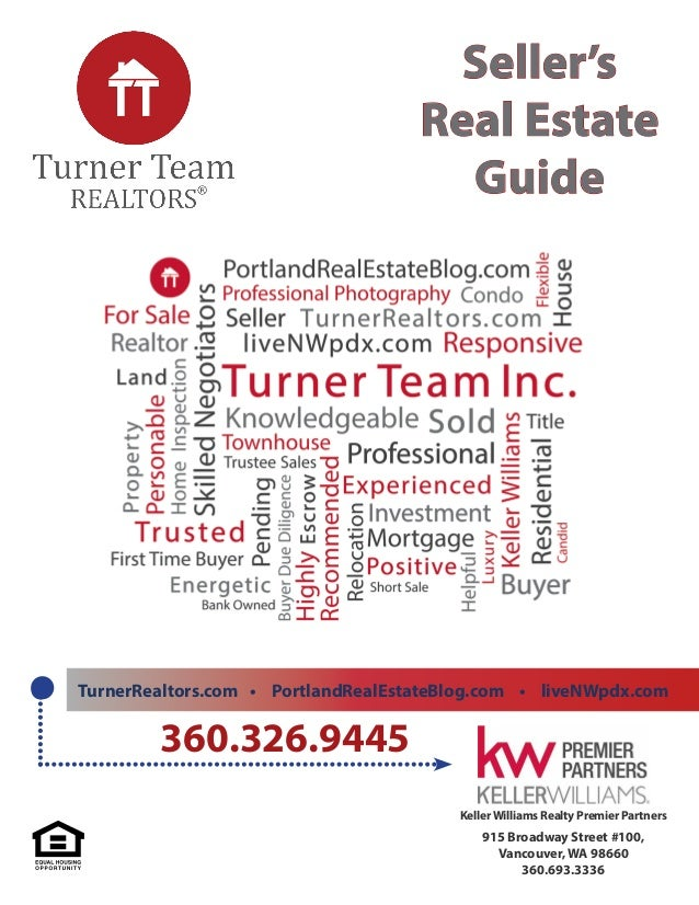 TurnerRealtors.com•PortlandRealEstateBlog.com•liveNWpdx.com KellerWilliams Realty Premier Partners 915 Broadway Street...