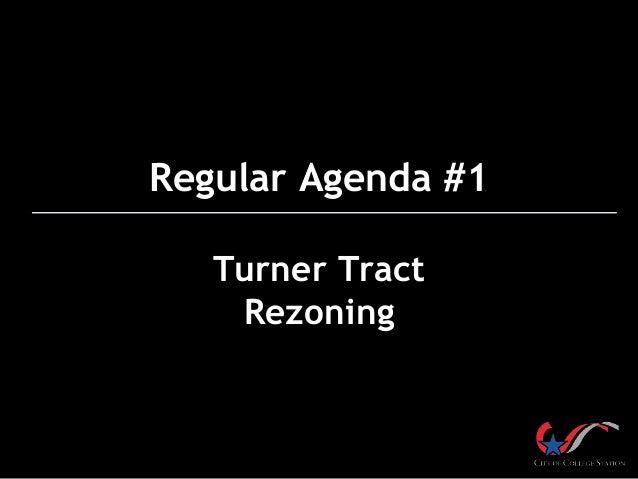 Regular Agenda #1 Turner Tract Rezoning
