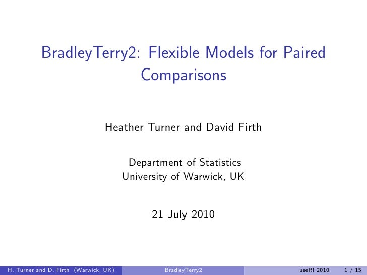 BradleyTerry2: Flexible Models for Paired                         Comparisons                                Heather Turne...
