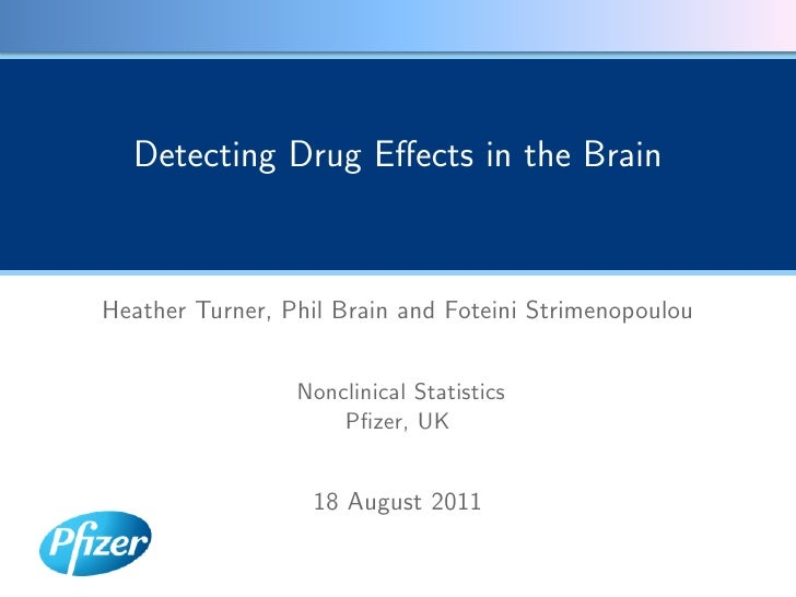 Detecting Drug Effects in the BrainHeather Turner, Phil Brain and Foteini Strimenopoulou                 Nonclinical Statis...