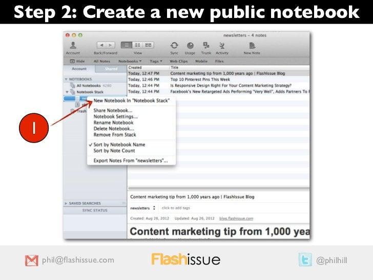 Step 2: Create a new public notebook 1     phil@flashissue.com        @philhill