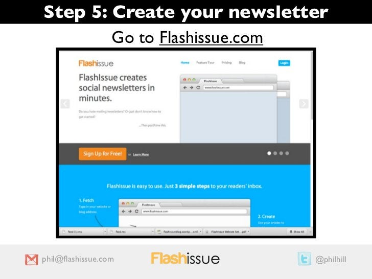 Step 5: Create your newsletter        Go to Flashissue.comphil@flashissue.com          @philhill