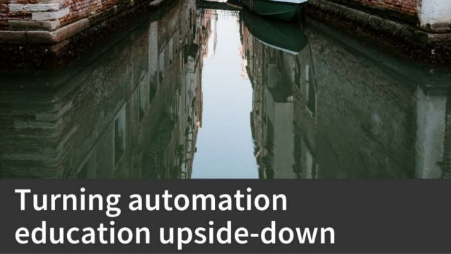 Turning automation education upside down [QAFest 2019]