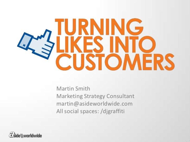 Martin SmithMarketing Strategy Consultantmartin@asideworldwide.comAll social spaces: /djgraffiti