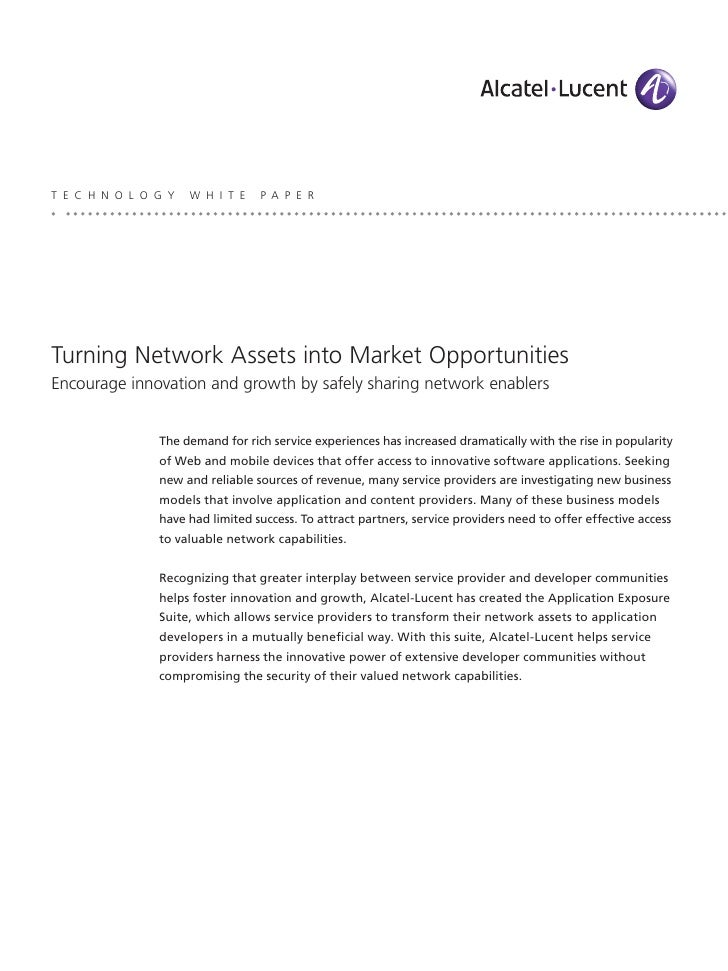 T E C H N O L O G Y   W H I T E   P A P E R     Turning Network Assets into Market Opportunities Encourage innovation and ...