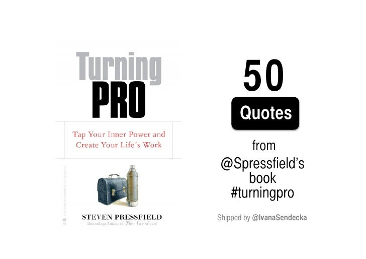 50      Quotes           from @Spressfield's	     book 	  #turningproShipped by @IvanaSendecka