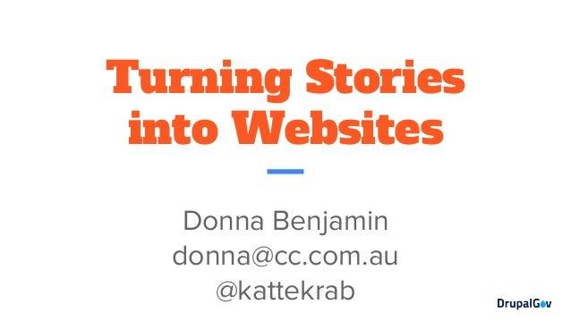 Turning Stories into Websites Donna Benjamin donna@cc.com.au @kattekrab
