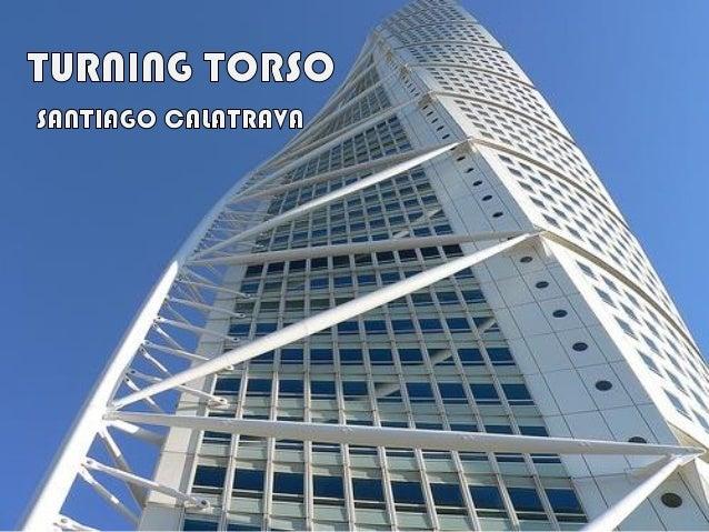 INFORMAÇÕES GERAIS Arquiteto: Santiago Calatrava; Localização : Malmö – Suécia; Construção: 2001-2005; Altura: 190m (54 an...