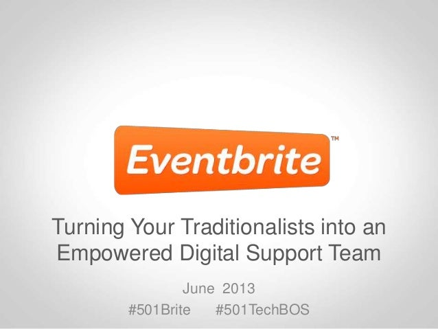 Turning Your Traditionalists into an Empowered Digital Support Team June 2013 #501Brite #501TechBOS