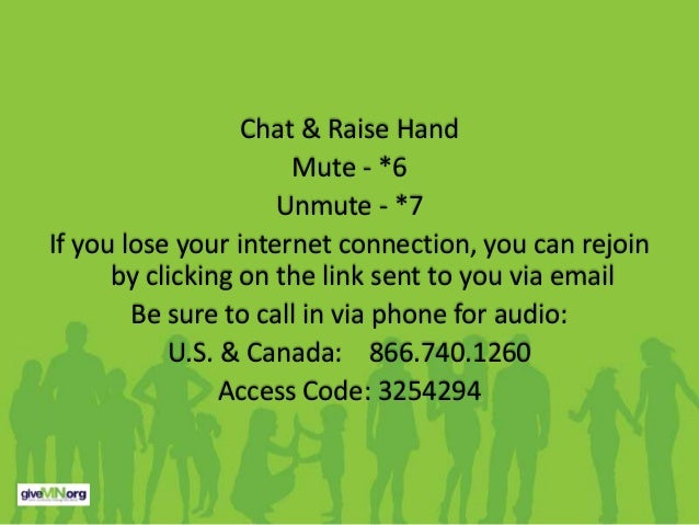 Chat & Raise Hand                      Mute - *6                     Unmute - *7If you lose your internet connection, you ...