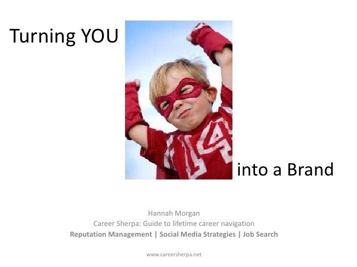 Turning YOU                                                      into a Brand                            Hannah Morgan    ...