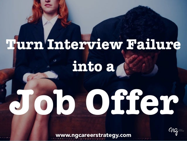 Turn Interview Failure into a Job Offer
