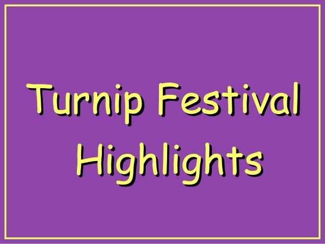 Turnip FestivalTurnip Festival HighlightsHighlights