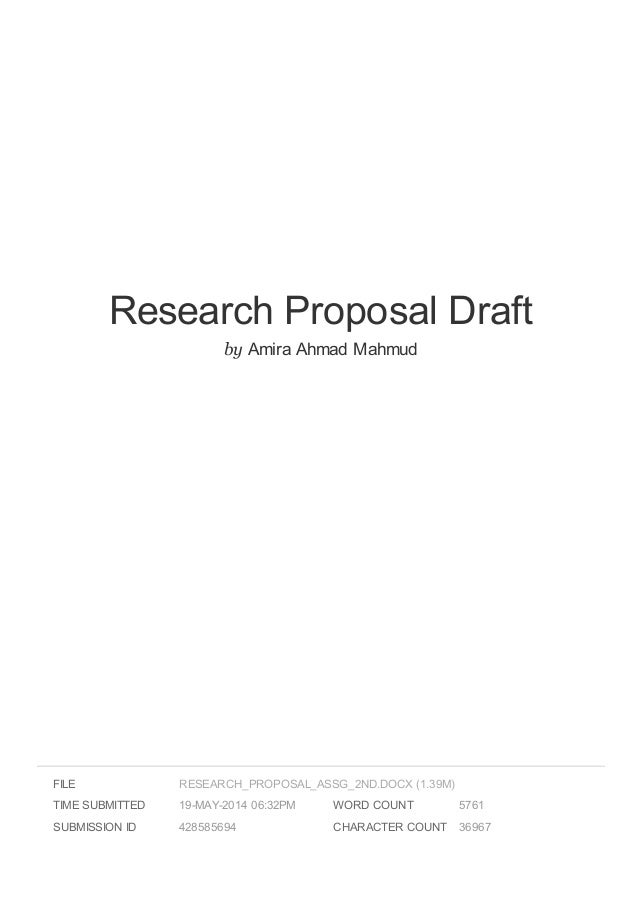 Research Proposal Draft by Amira Ahmad Mahmud FILE TIME SUBMITTED 19-MAY-2014 06:32PM SUBMISSION ID 428585694 WORD COUNT 5...