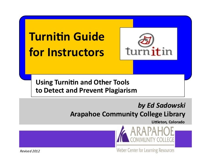 Turnitin Guide     for Instructors         Using Turnitin and Other Tools         to Detect and Prevent Plagiarism        ...