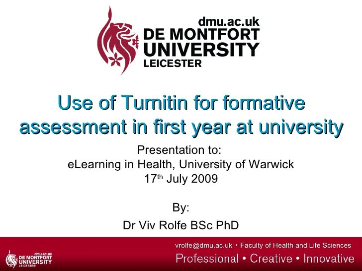 Use of Turnitin for formative assessment in first year at university                   Presentation to:      eLearning in ...