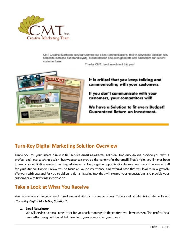 1 of 6  P a g e Turn-Key Digital Marketing Solution Overview Thank you for your interest in our full service email newslet...
