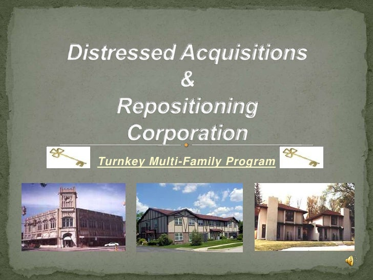 Distressed Acquisitions & Repositioning Corporation<br />Turnkey Multi-Family Program<br />