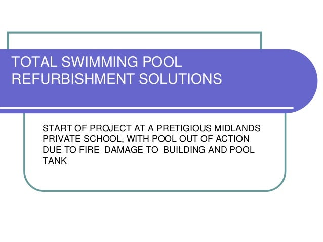 TOTAL SWIMMING POOL REFURBISHMENT SOLUTIONS START OF PROJECT AT A PRETIGIOUS MIDLANDS PRIVATE SCHOOL, WITH POOL OUT OF ACT...