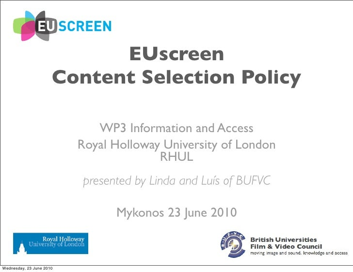 EUscreen                       Content Selection Policy                               WP3 Information and Access          ...
