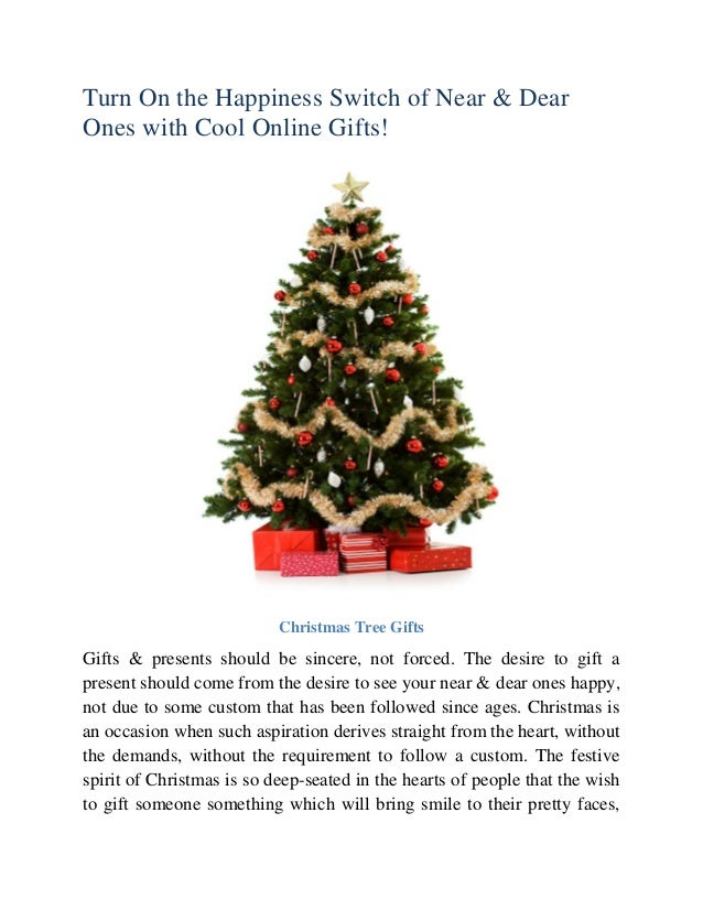 Turn On the Happiness Switch of Near & Dear Ones with Cool Online Gifts!  Christmas Tree Gifts  Gifts & presents should be...